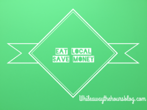 Eat Local Save Money